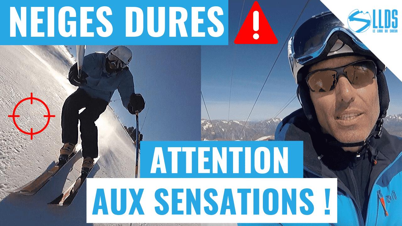 Ski - neige dure ou glacée - attention à cette sensation désagréable